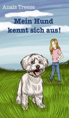 """""""Mein Hund kennt sich aus!"""" von Norbert Treese und Anaïs Treese"""