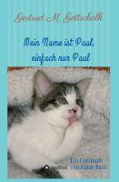 """""""Mein Name ist Paul, einfach nur Paul"""" von Gertrud M. Gottschalk"""