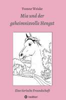"""""""Mia und der geheimnisvolle Hengst"""" von Yvonne Weiske"""