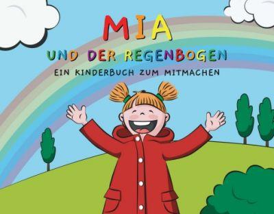 """""""Mia und der Regenbogen"""" von"""