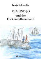 """""""MIA UND JO und der Flickenmützenmann"""" von Tanja Schmolke"""