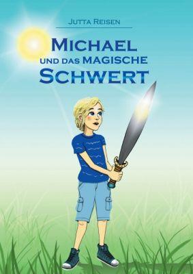 """""""Michael und das magische Schwert"""" von Jutta Reisen"""