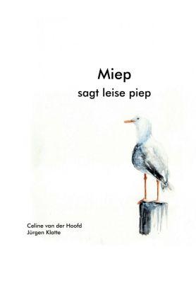 """""""Miep"""" von Jürgen Klatte, Celine van der Hoofd"""