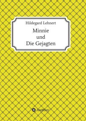 """""""Minnie und Die Gejagten"""" von Hildegard Lehnert"""