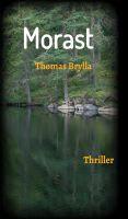"""""""Morast"""" von Thomas Brylla"""