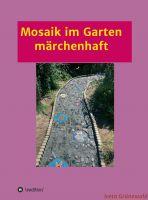 """""""Mosaik im Garten märchenhaft"""" von Iveta Grünewald"""