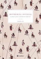 """""""Mothering Journal"""" von Leandra Vogt"""