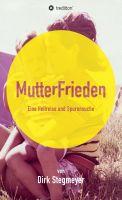 """""""Mutterfrieden"""" von Dirk Stegmeyer"""