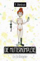 """""""Die Mutterkomplexe"""" von Marie-Christin Uhlenbrock"""