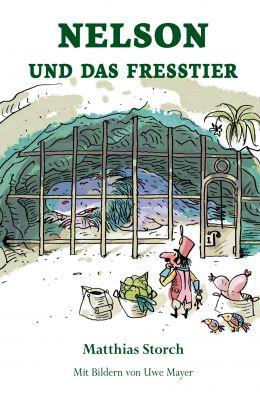 """""""Nelson und das Fresstier"""" von Matthias Storch"""