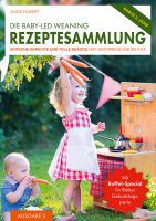 Die Baby-Led Weaning Rezeptesammlung - Ausgabe 2