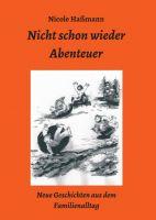 """""""Nicht schon wieder Abenteuer"""" von Nicole Haßmann"""