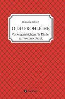 """""""O DU FRÖHLICHE"""" von Hildegard Lehnert"""