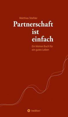 """""""Partnerschaft ist einfach"""" von Matthias Stiehler"""