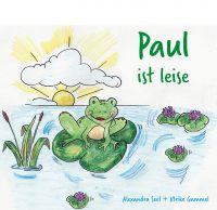 """Das Buch """"Paul ist leise"""" greift die Situation zurückhaltender Kinder auf."""
