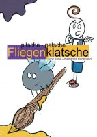 """""""pitsche - patsche Fliegenklatsche"""" von Jana - Katharina Haberland"""