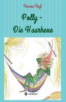 """""""Polly - Die Haarhexe"""" von Johannes Dr. Keyl"""