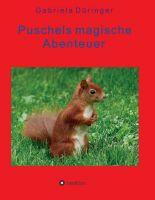 """""""Puschels magische Abenteuer"""" von Gabriela Düringer"""