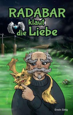 """""""Radabar klaut die Liebe"""" von Erwin Sittig"""