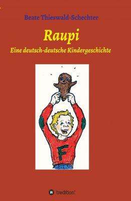 """""""Raupi"""" von Beate Thieswald-Schechter"""