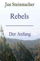 """""""Rebels"""" von Jan Steinmacher"""