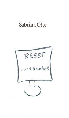 """""""Reset ... und Neustart"""" von Sabrina Ott"""