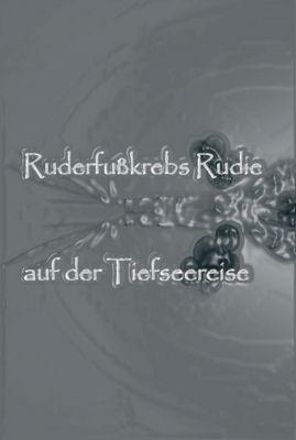 """""""Ruderfußkrebs Rudie auf der Tiefseereise"""" von Monika Kerz"""