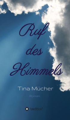"""""""Ruf des Himmels"""" von Tina Mücher"""