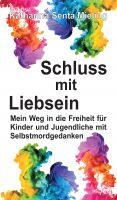"""""""Schluss mit Liebsein"""" von Katharina Senta Mieling"""