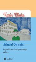"""""""Schule? Oh nein!"""" von Karin Klinke"""
