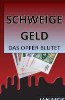"""""""Schweigegeld"""" von Jan Meiss"""