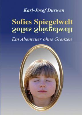 """""""Sofies Spiegelwelt"""" von Karl-Josef Durwen"""