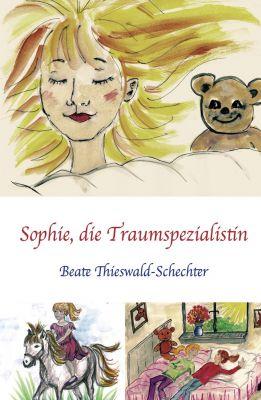 """""""Sophie, die Traumspezialistin"""" von Beate Thieswald-Schechter"""