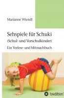 """""""Sehspiele für Schuki (Schul- und Vorschulkinder)"""" von Marianne Wiendl"""