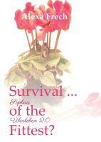 """""""Survival ... of the Fittest? - Sophias Überleben 2.0"""" von Alexa Frech"""