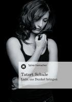 """""""Tatort Schule"""" von Sylvia Hamacher"""