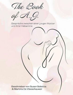"""""""The Book of A. J."""" von Susan Sobotta und Martina de Vleeschauwer"""