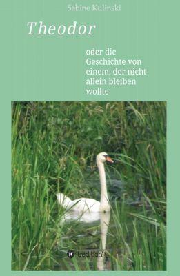 """Theodor"" von Sabine Kulinski"