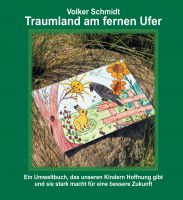 """""""Traumland am fernen Ufer"""" von Volker Schmidt"""