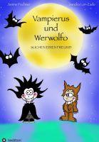 Vampierus und Werwolfo – Kinderbuch rund um eine spannende Freundschaft