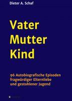 """""""Vater - Mutter - Kind"""" von Dieter A. Schaf"""