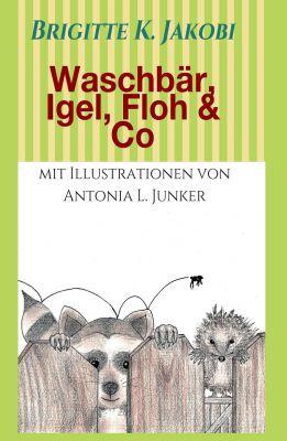 """""""Waschbär, Igel, Floh & Co"""" von Brigitte K. Jakobi"""