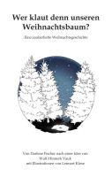 """""""Wer klaut denn unseren Weihnachtsbaum?"""" von Darlene Fischer  und Wulf-Hinnerk Vauk"""
