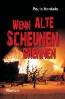 """""""Wenn alte Scheunen brennen"""" von Paula Henkels"""