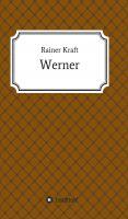"""""""Werner"""" von Rainer Kraft"""