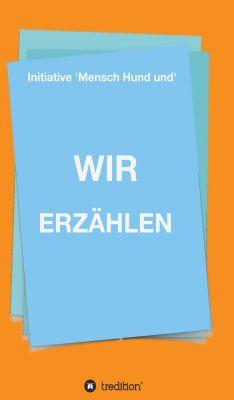 """""""WIR ERZÄHLEN"""" von Christine Reichmann"""