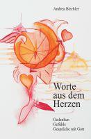"""""""Worte aus dem Herzen"""" von Andrea Birchler"""