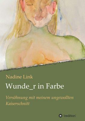 """""""Wunde_r in Farbe"""" von Nadine Link"""