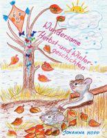 """""""Wundersame Herbst- und Wintergeschichten"""" von Johanna Hopp"""