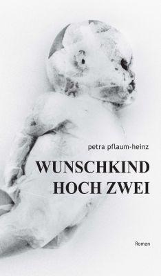 """""""Wunschkind Hoch Zwei"""" von Petra Pflaum-Heinz"""